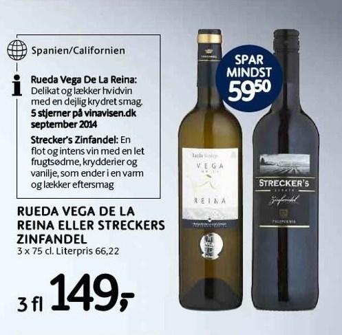Rueda Vega de la Reina eller Streckers Zinfandel 3 fl
