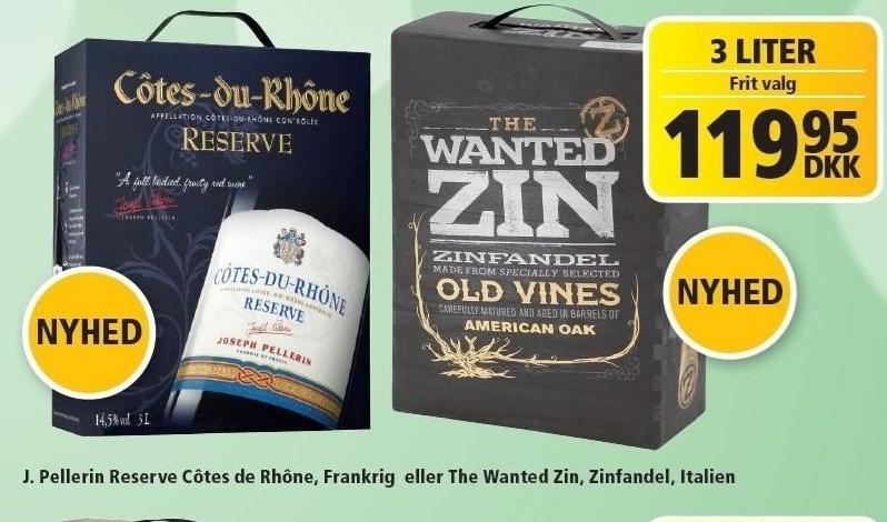 J. Pellerin Reserve Côtes du Rhône eller The Wanted Zin 3 liter